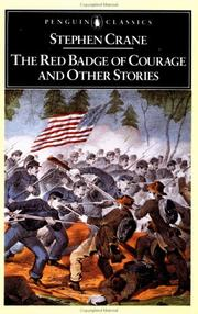 The red badge of courage, and other stories by Stephen Crane