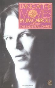 Cover of: Living at the movies | Jim Carroll