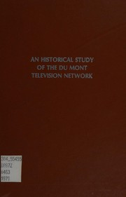 Cover of: An historical study of the Du Mont Television Network | Gary Newton Hess