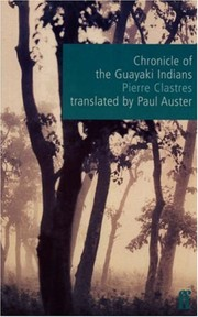 Cover of: Chronicle of the Guayaki Indians | Pierre Clastres