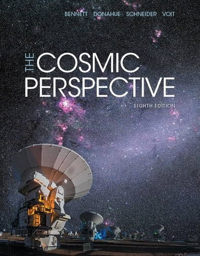 The Cosmic Perspective by Jeffrey O. Bennett, Megan O. Donahue, Nicholas Schneider, Mark Voit