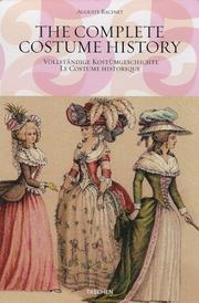 Cover of: Complete Costume History / Vollstandige Kostumgeschichte Le Costume Historique / Le Costume Historique (25th)