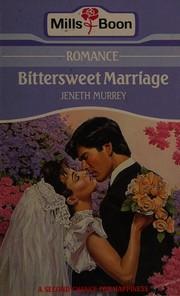 Bittersweet marriage.