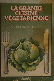 La grande cuisine végétarienne