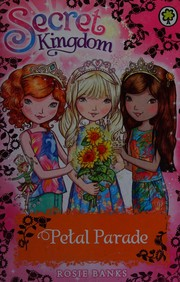 Cover of: Petal parade by Banks, Rosie (Children's fiction writer)