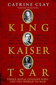 Cover of: King, Kaiser, Tsar | Catherine Clay