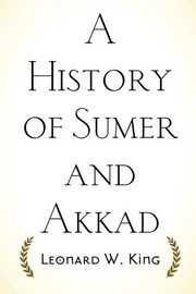 Cover of: A History of Sumer and Akkad | Leonard W. King