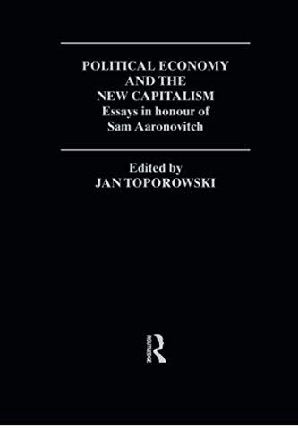 Political Economy and the New Capitalism by Jan Toporowski
