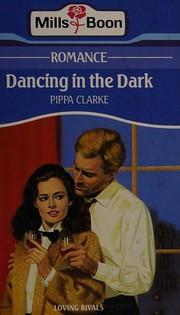 Dancing in the dark.