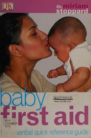 Baby First Aid: The Essential Quick Reference Guide.