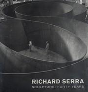 Richard Serra sculpture : forty years.