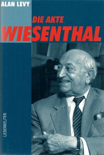 Die Akte Wiesenthal by Alan Levy