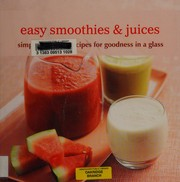 Easy smoothies & juices