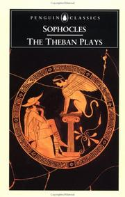 Cover of: The Theban plays: King Oedipus, Oedipus at Colonus, Antigone