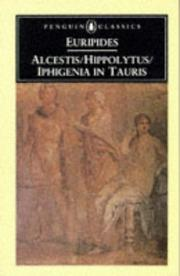 Cover of: Three plays: Hippolytus, Iphigenia in Tauris, Alcestis