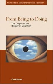 Cover of: From Being to Doing. The Origins of the Biology of Cognition