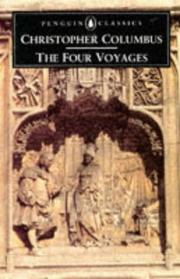 Cover of: The four voyages of Christopher Columbus: being his own log-book, letters and dispatches with connecting narrative drawn from the Life of the Admiral by his son Hernando Colon and other contemporary historians