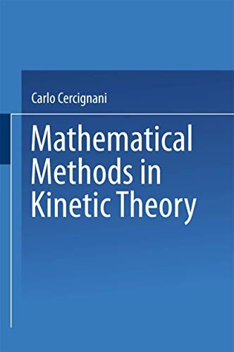 Mathematical Methods in Kinetic Theory by Carlo Cercignani