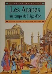 Les arabes au temps de l'âge d'or