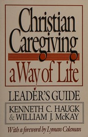 Christian caregiving--a way of life, leader's guide