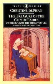 Cover of: The treasure of the city of ladies, or, The book of the three virtues | Christine de Pisan