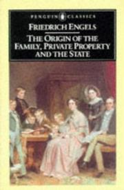Cover of: The Origin of the Family, Private Property, and the State (Classics) | Friedrich Engels