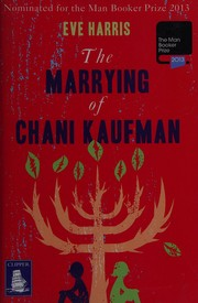 Cover of: The marrying of Chani Kaufman | Eve Harris