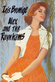 Alex and the Raynhams by Iris Bromige