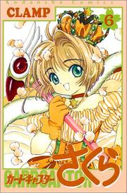 Cover of: Card Captor Sakura Vol. 6 (Kado Kyaputa Sakura) (in Japanese)