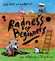 Cover of: Badness For Beginners (Little Wolf and Smellybreff)