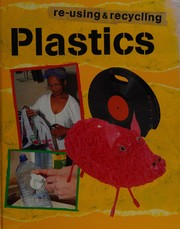 Plastic (Re-using and Recycling)