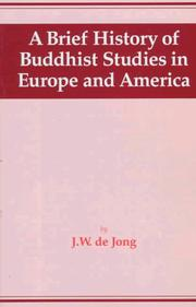 Cover of: A Brief History of Buddhist Studies in Europe and America | J. W. Dejong