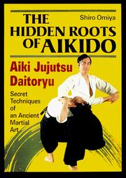 Cover of: The Hidden Roots of Aikido | Shiro Omiya