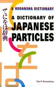 Cover of: A Dictionary of Japanese Particles
