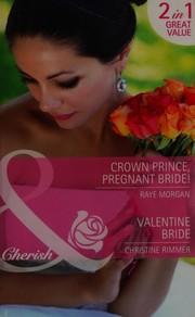 Crown Prince, Pregnant Bride! / Valentine Bride