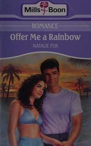 Offer Me a Rainbow