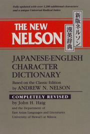 Cover of: The new Nelson Japanese-English character dictionary = | John H. Haig