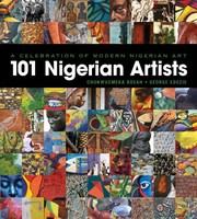 Cover of: A Celebration of Modern Nigerian Art - 101 Nigerian Artists | Chukwuemeka Bosah, George Edozie