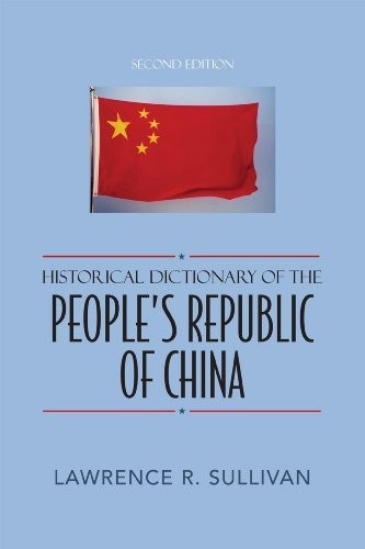 Historical Dictionary of the People's Republic of China by Lawrence R. Sullivan
