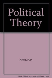 Cover of: Political Theory | N.D. Arora, S.S. Aswasthy