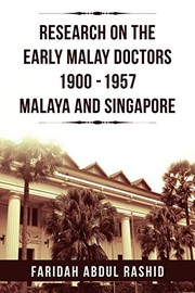 Cover of: Research On The Early Malay Doctors 1900-1957 Malaya And Singapore | Faridah Abdul Rashid