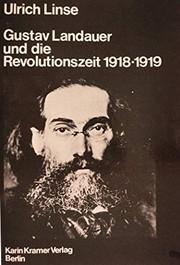 Gustav Landauer und die Revolutionszeit 1918–1919