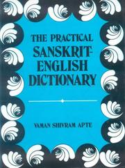 Cover of: Practical Sanskrit-English Dictionary Containing Appendices on Sanskrit Prosody and Important Literary and Geographical Names of Ancient India 2004