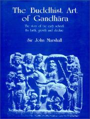 Cover of: The Buddhist Art of Gandhara: the story of the early school : its birth, growth and decline
