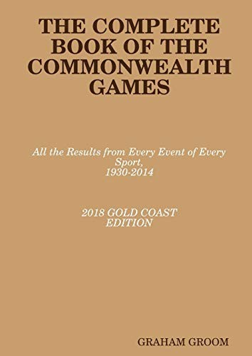 THE COMPLETE BOOK OF THE COMMONWEALTH GAMES by GRAHAM GROOM