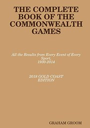 Cover of: THE COMPLETE BOOK OF THE COMMONWEALTH GAMES | GRAHAM GROOM