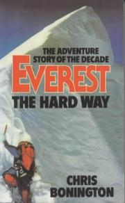 Everest the hard way by Chris Bonington, Chris Bonington
