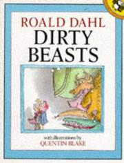 Cover of: Dirty beasts | Roald Dahl