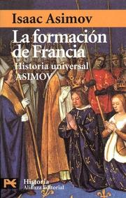 Cover of: La formacion de francia/ The Shaping of France: Historia universal Asimov (Humanidades / Humanities)