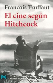 Cover of: El Cine Segun Hitchcock/ The Cinema According to Hitchcock (Libro Practico Y Aficiones / Practical Books and Fans)